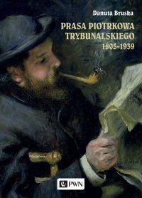 Prasa Piotrkowa Trybunalskiego 1805-1939 - Danuta Bruska - ebook