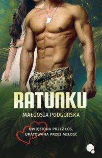 Ratunku - Małgosia Podgórska - ebook