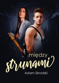 Między strunami - Adam Skrodzki - ebook