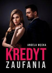 Kredyt zaufania - Angela Węcka - ebook