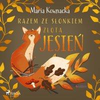 Razem ze słonkiem. Złota jesień - Maria Kownacka - audiobook