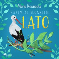 Razem ze słonkiem. Lato - Maria Kownacka - audiobook