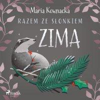Razem ze słonkiem. Zima - Maria Kownacka - audiobook