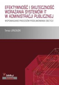 Książka stanowi omówienie sposobu wdrażania systemów IT i skuteczność ich działania w publicznych służbach zatrudnienia - Tomasz Jeruzalski - ebook
