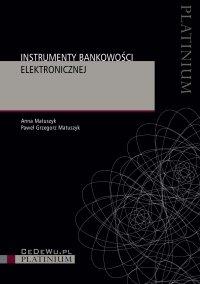 Instrumenty bankowości elektronicznej - Anna Matuszyk - ebook