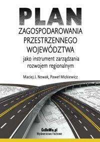 Plan zagospodarowania przestrzennego województwa jako instrument zarządzania rozwojem regionalnym - Maciej J. Nowak - ebook