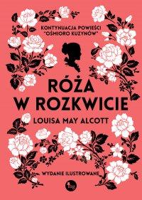 Róża w rozkwicie - Louisa May Alcott - ebook