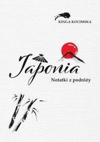 Japonia. Notatki z podróży - Kinga Kocimska - ebook