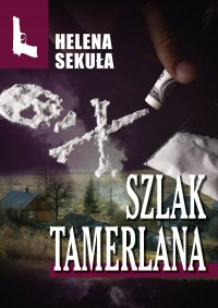 Szlak Tamerlana - Helena Sekuła - ebook