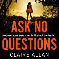 Ask No Questions - Claire Allan - audiobook