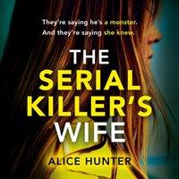 Serial Killer's Wife - Alice Hunter - audiobook