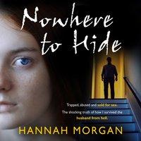 Nowhere to Hide - Hannah Morgan - audiobook