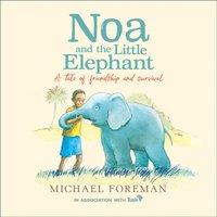 Noa and the Little Elephant - Michael Foreman - audiobook