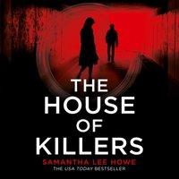 House of Killers - Samantha Lee Howe - audiobook