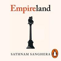 Empireland - Sathnam Sanghera - audiobook