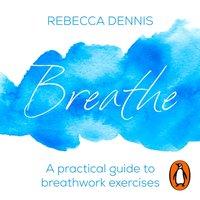 Breathe - Rebecca Dennis - audiobook