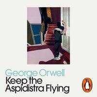 Keep the Aspidistra Flying - George Orwell - audiobook
