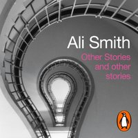 Other Stories and Other Stories - Ali Smith - audiobook