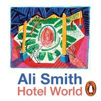 Hotel World - Ali Smith - audiobook