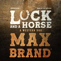 Luck and a Horse - Max Brand - audiobook