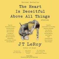 Heart Is Deceitful Above All Things - JT LeRoy - audiobook