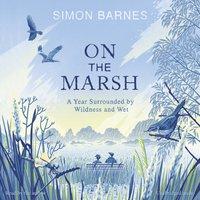 On the Marsh - Simon Barnes - audiobook