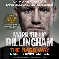 Hard Way - Mark 'Billy' Billingham - audiobook