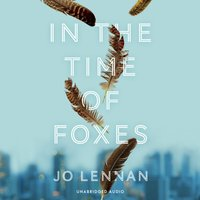 In the Time of Foxes - Jo Lennan - audiobook