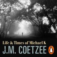 Life And Times Of Michael K - J.M. Coetzee - audiobook