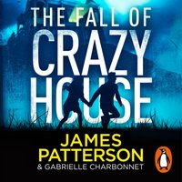 Fall of Crazy House - James Patterson - audiobook