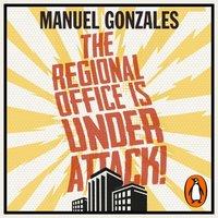 Regional Office is Under Attack! - Manuel Gonzales - audiobook
