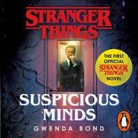 Stranger Things: Suspicious Minds - Gwenda Bond - audiobook