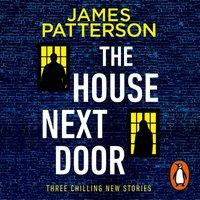 House Next Door - James Patterson - audiobook