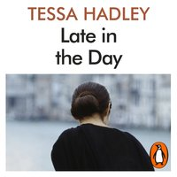 Late in the Day - Tessa Hadley - audiobook