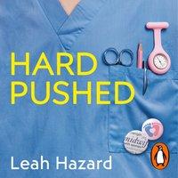 Hard Pushed - Leah Hazard - audiobook