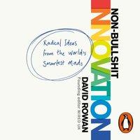 Non-Bullshit Innovation - David Rowan - audiobook