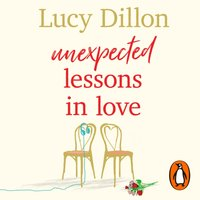 Unexpected Lessons in Love - Lucy Dillon - audiobook