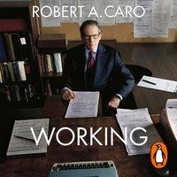 Working - Robert A Caro - audiobook