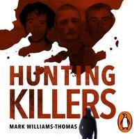 Hunting Killers - Mark Williams-Thomas - audiobook
