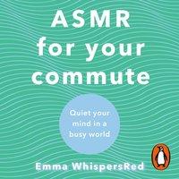 ASMR For Your Commute - Emma WhispersRed - audiobook