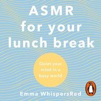 ASMR For Your Lunch Break - Emma WhispersRed - audiobook