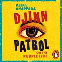 Djinn Patrol on the Purple Line - Deepa Anappara - audiobook