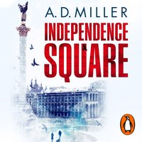Independence Square - A. D. Miller - audiobook