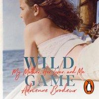 Wild Game - Adrienne Brodeur - audiobook