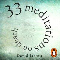33 Meditations on Death - David Jarrett - audiobook