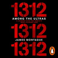 1312: Among the Ultras - James Montague - audiobook
