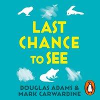 Last Chance To See - Douglas Adams - audiobook