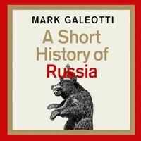 Short History of Russia - Mark Galeotti - audiobook