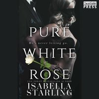 Pure White Rose - Isabella Starling - audiobook