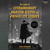 Book of Extraordinary Amateur Sleuth and Private Eye Stories - Maxim Jakubowski - audiobook